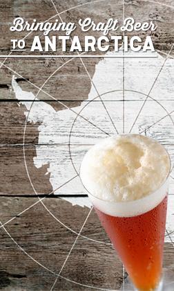 Bringing Craft Beer to Antarctica