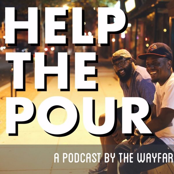 help the pour live podcast